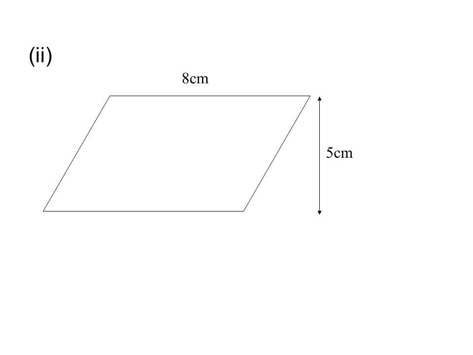 (ii) 8cm 5cm