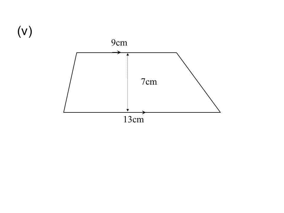 (v) 9cm 13cm 7cm