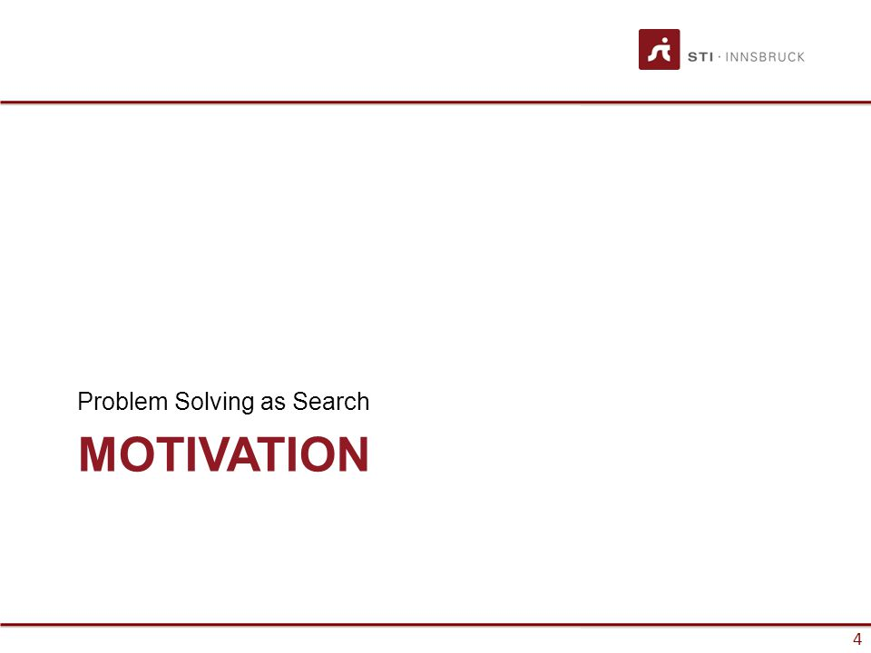 4 MOTIVATION Problem Solving as Search