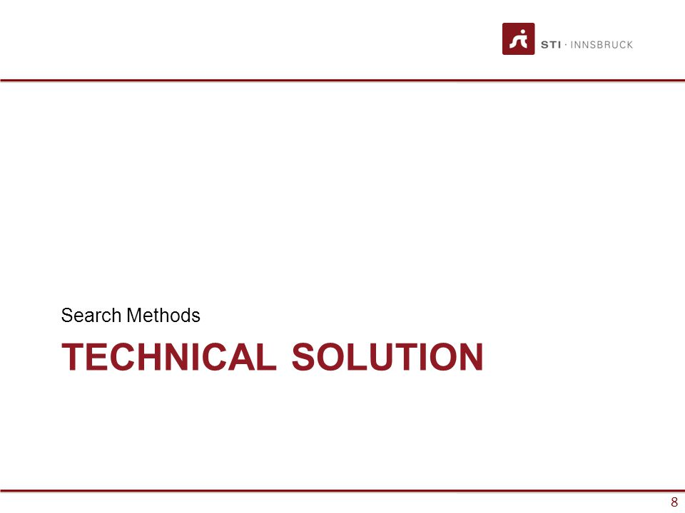 8 TECHNICAL SOLUTION Search Methods