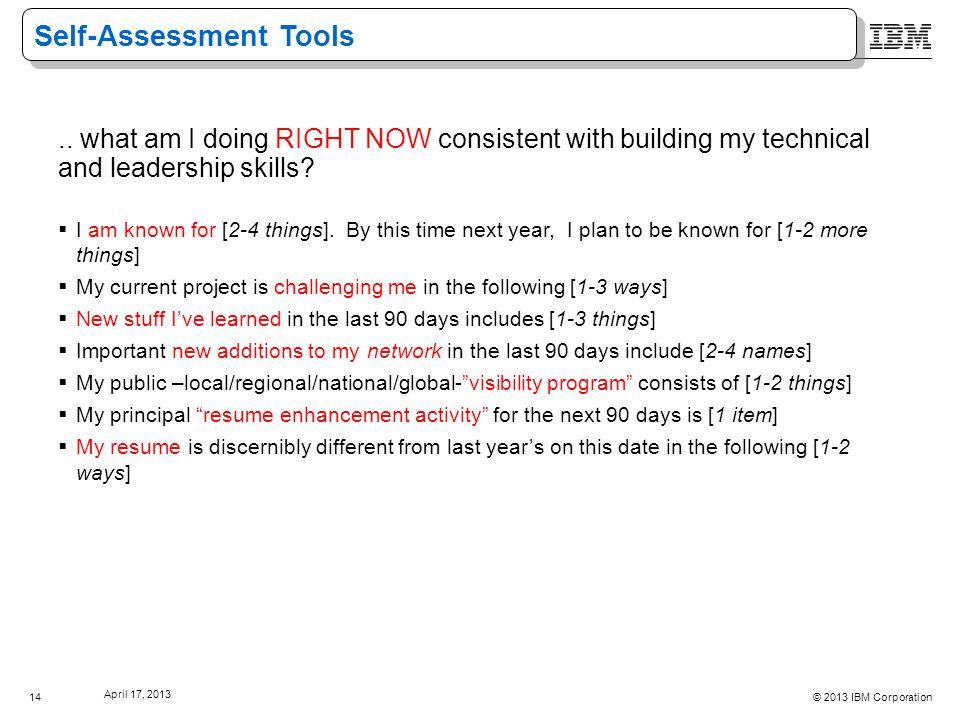 © 2013 IBM Corporation April 17, 2013 14 Self-Assessment Tools..