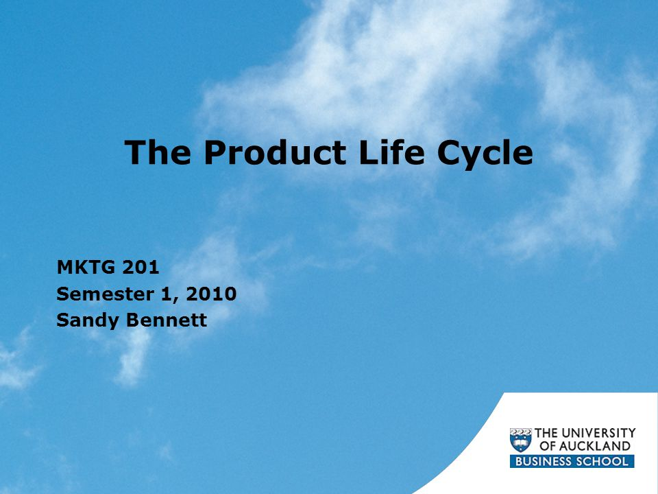 The Product Life Cycle MKTG 201 Semester 1, 2010 Sandy Bennett