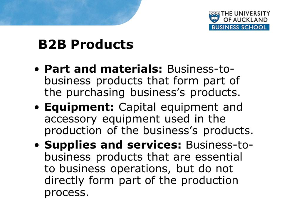 B2B Products Part and materials: Business-to- business products that form part of the purchasing business's products.