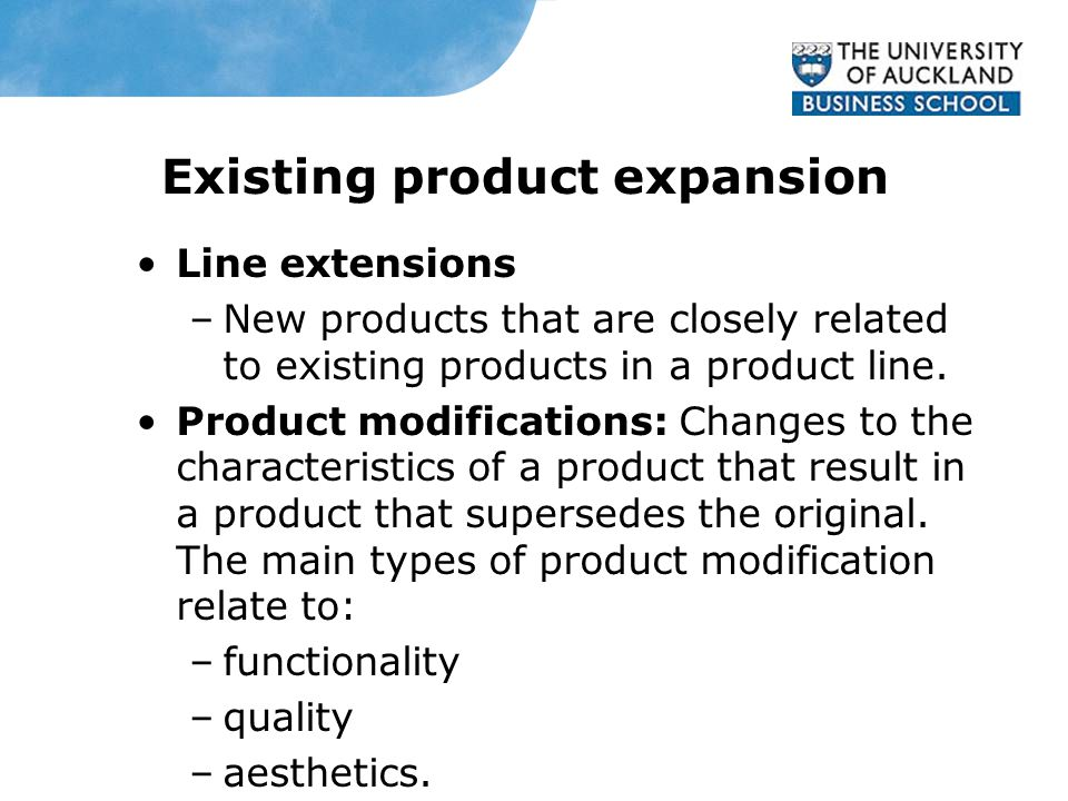 Existing product expansion Line extensions –New products that are closely related to existing products in a product line.