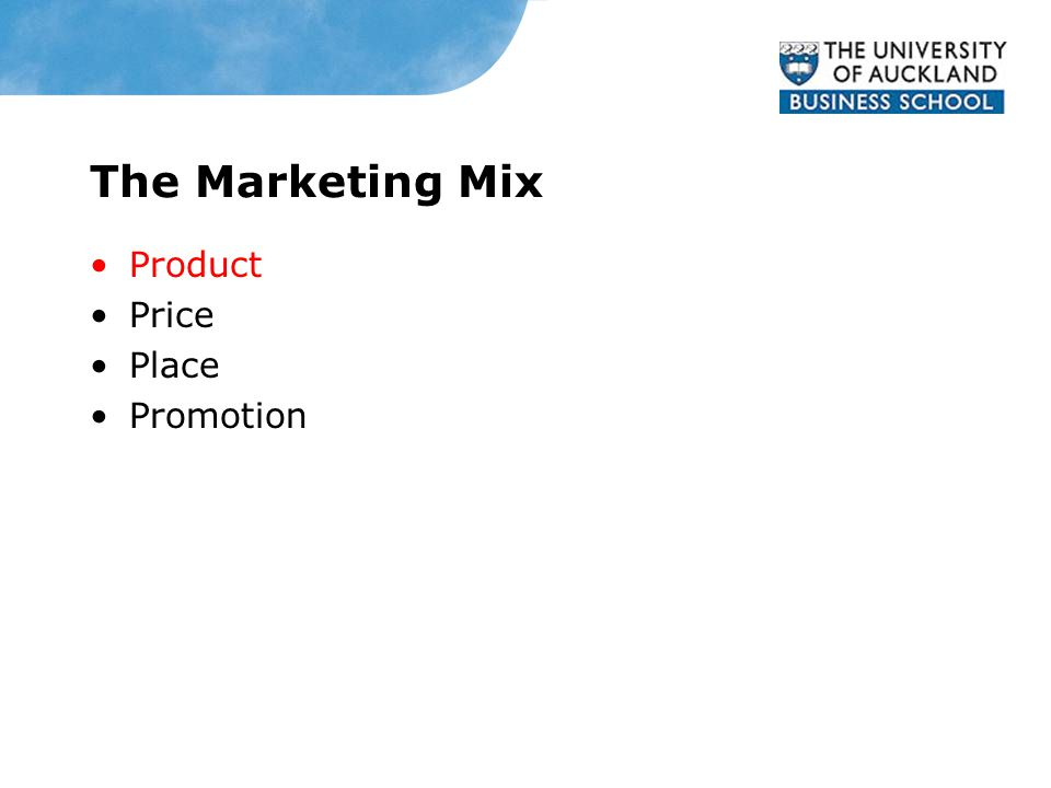 The Marketing Mix Product Price Place Promotion