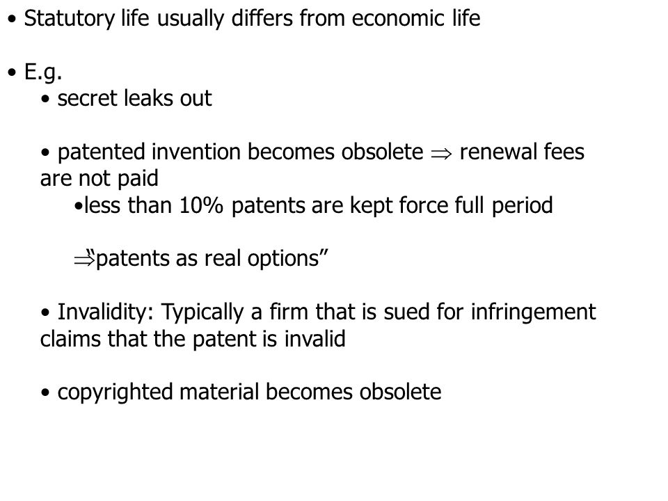 Statutory life usually differs from economic life E.g.