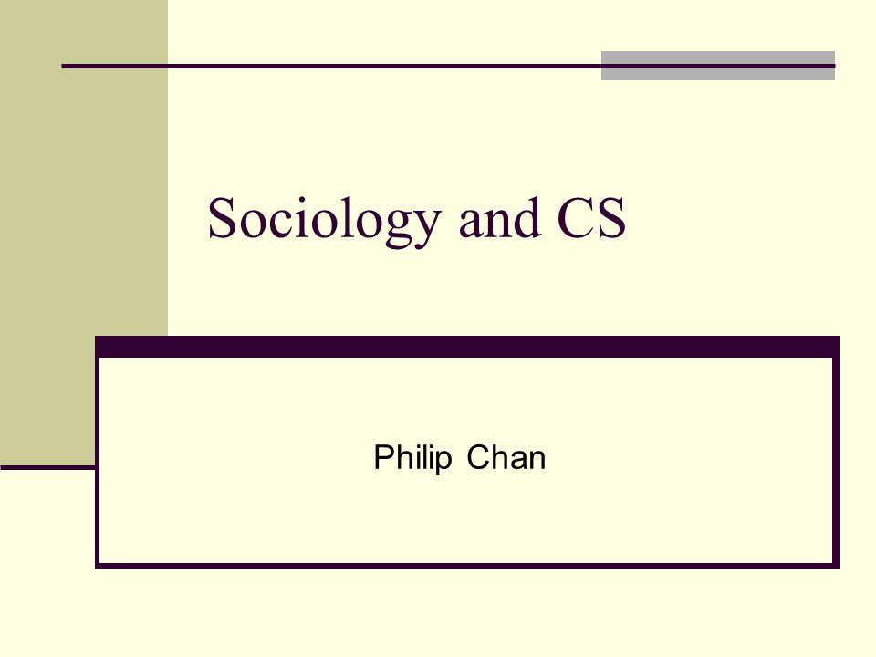 Sociology and CS Philip Chan