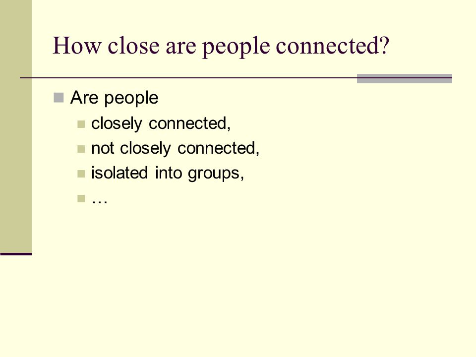 How close are people connected.