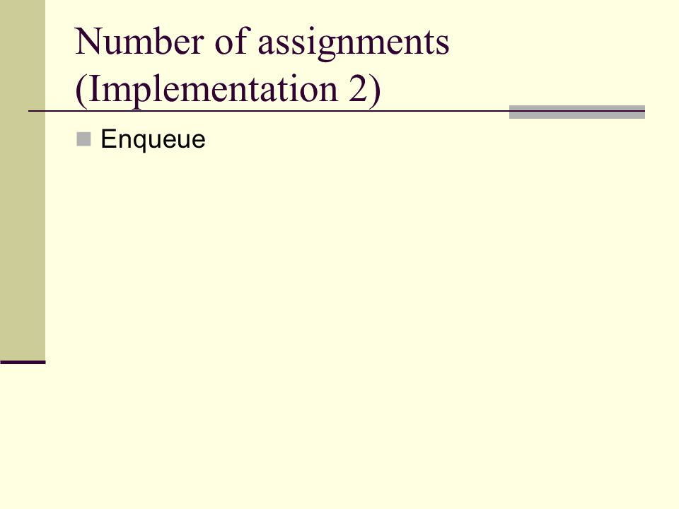 Number of assignments (Implementation 2) Enqueue