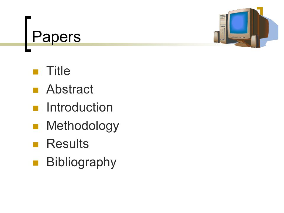 Papers Title Abstract Introduction Methodology Results Bibliography