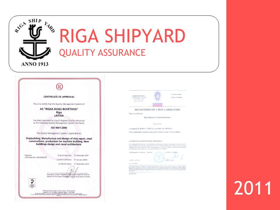 RIGA SHIPYARD QUALITY ASSURANCE 2011