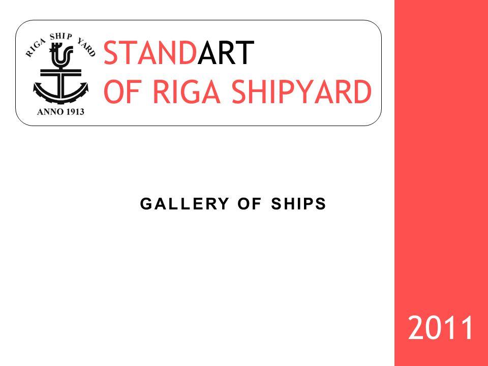 STANDART OF RIGA SHIPYARD GALLERY OF SHIPS 2011