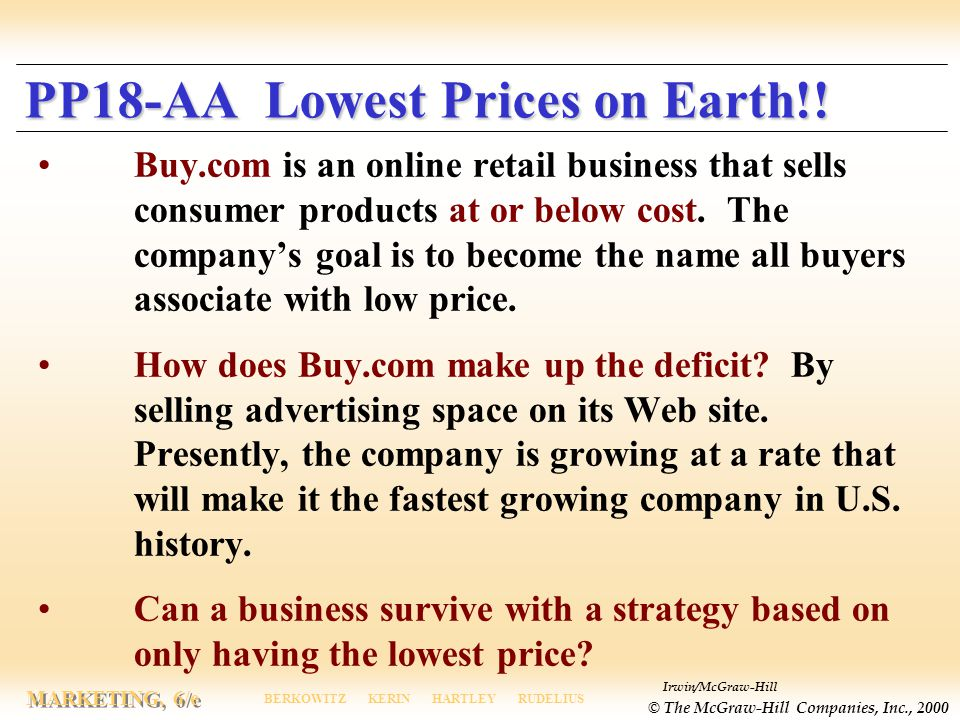 Irwin/McGraw-Hill © The McGraw-Hill Companies, Inc., 2000 MARKETING, 6/e BERKOWITZ KERIN HARTLEY RUDELIUS PP18-AA Lowest Prices on Earth!.