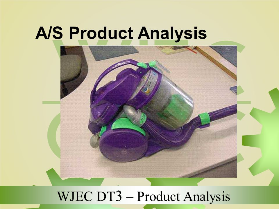 WJEC DT 3 – Product Analysis A/S Product Analysis