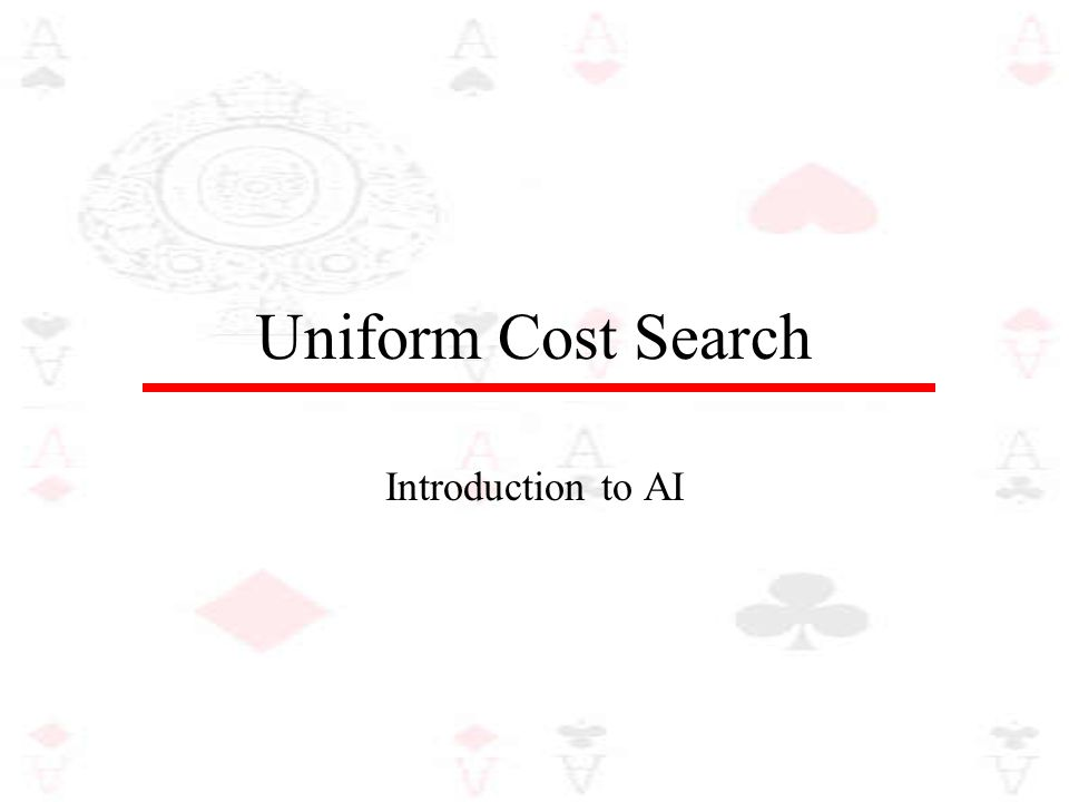 Uniform Cost Search Introduction to AI