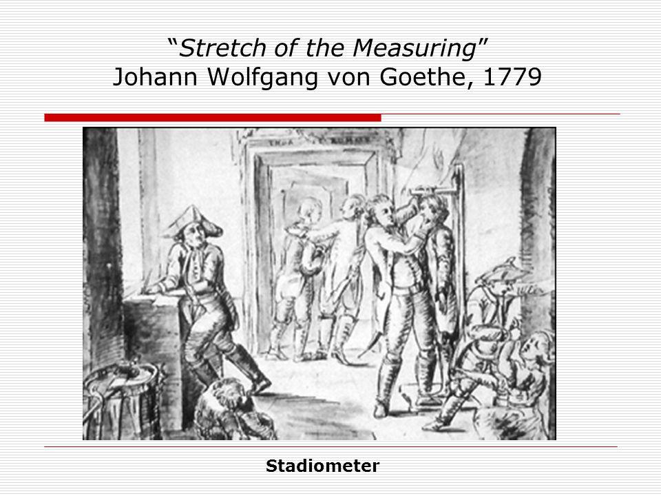 """Stretch of the Measuring"" Johann Wolfgang von Goethe, 1779 Stadiometer"