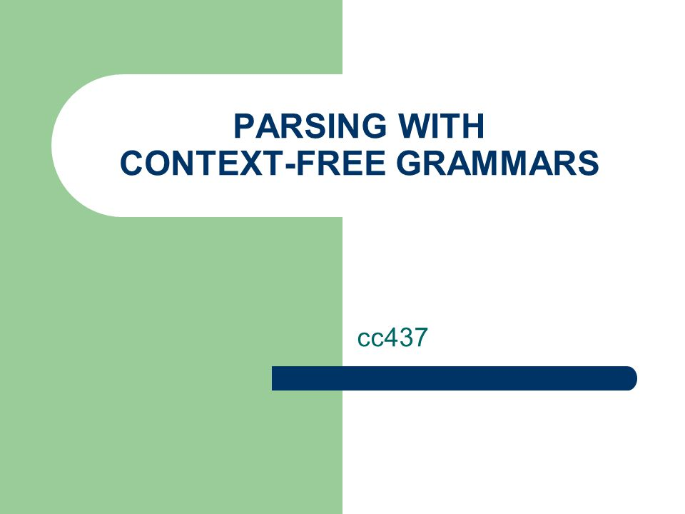 PARSING WITH CONTEXT-FREE GRAMMARS cc437