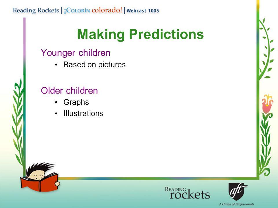 Making Predictions Younger children Based on pictures Older children Graphs Illustrations