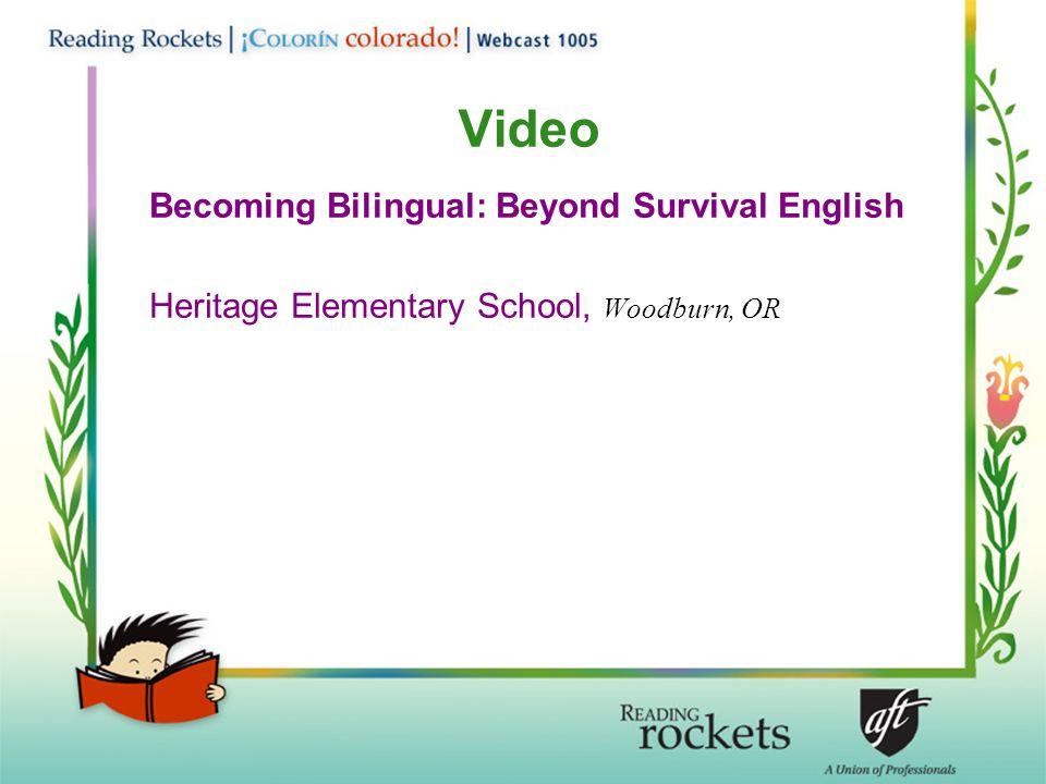 Becoming Bilingual: Beyond Survival English Heritage Elementary School, Woodburn, OR Video