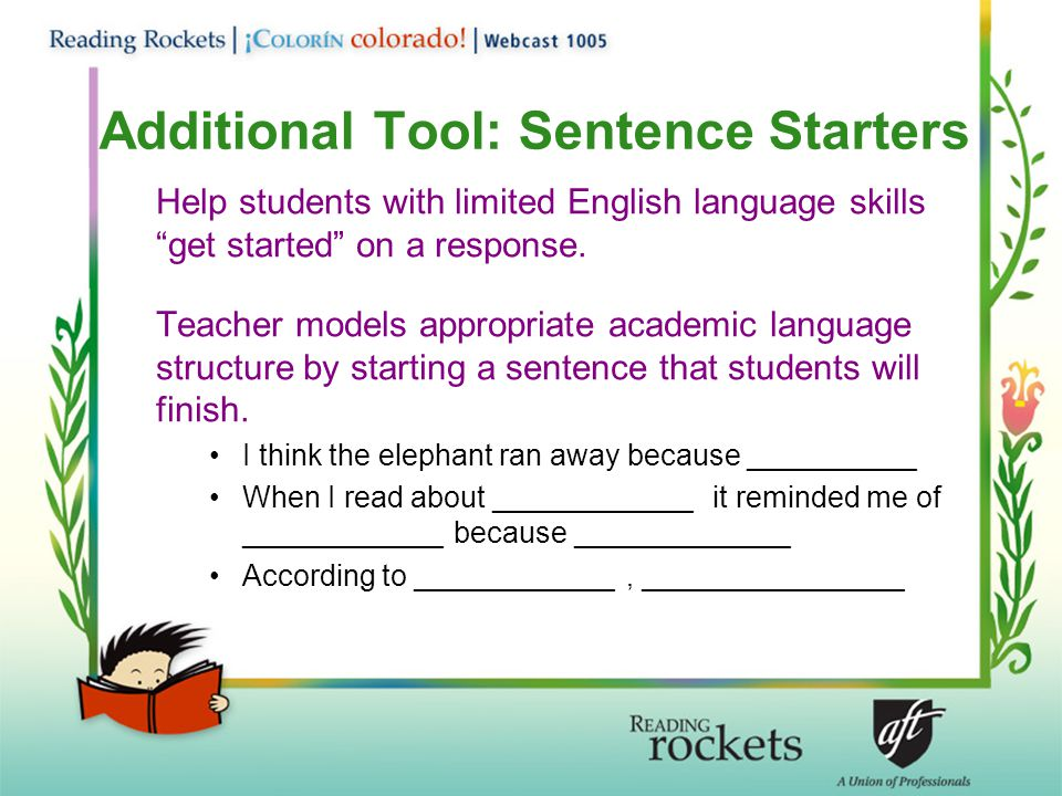 Additional Tool: Sentence Starters Help students with limited English language skills get started on a response.