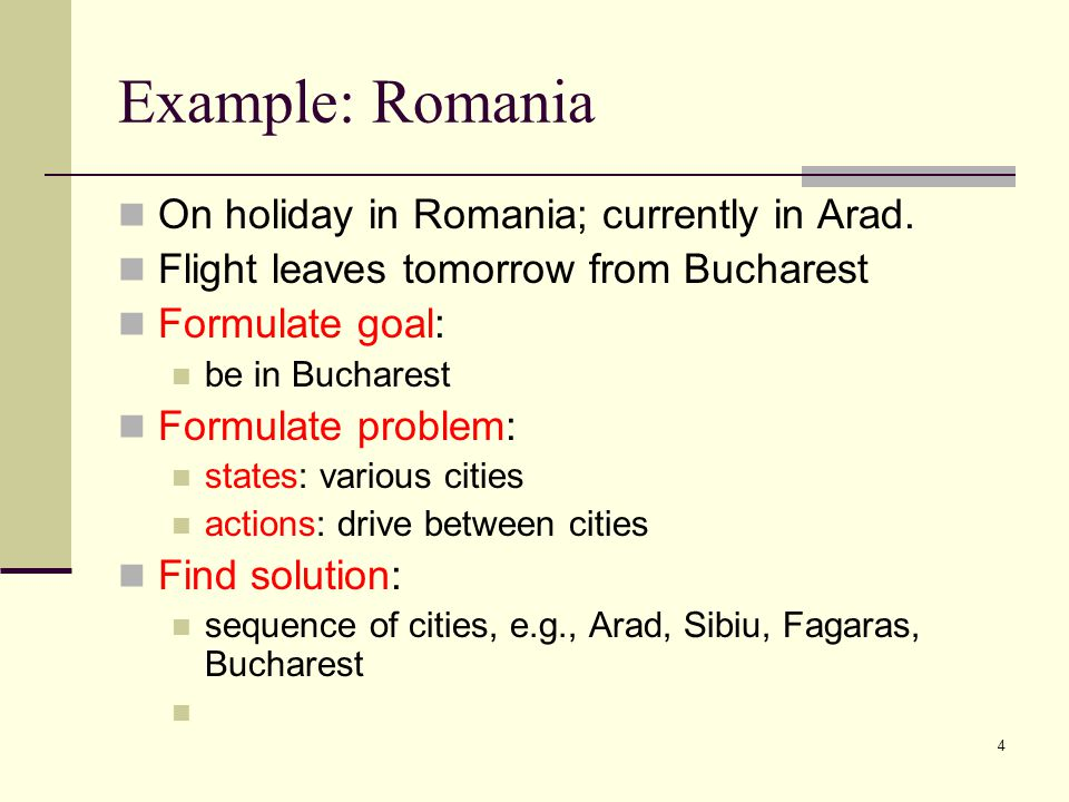 4 Example: Romania On holiday in Romania; currently in Arad.