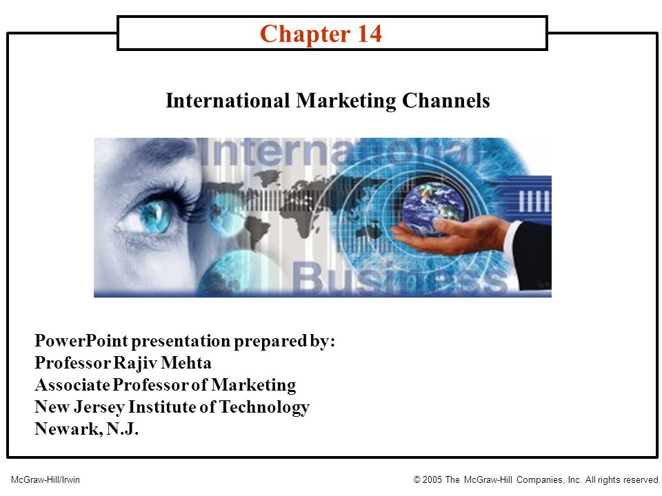 International Marketing Channels Chapter 14 McGraw-Hill/Irwin© 2005 The McGraw-Hill Companies, Inc.