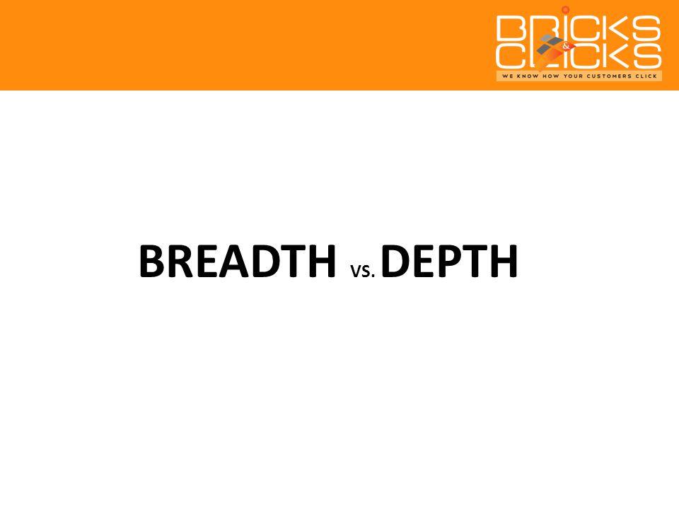 BREADTH VS. DEPTH