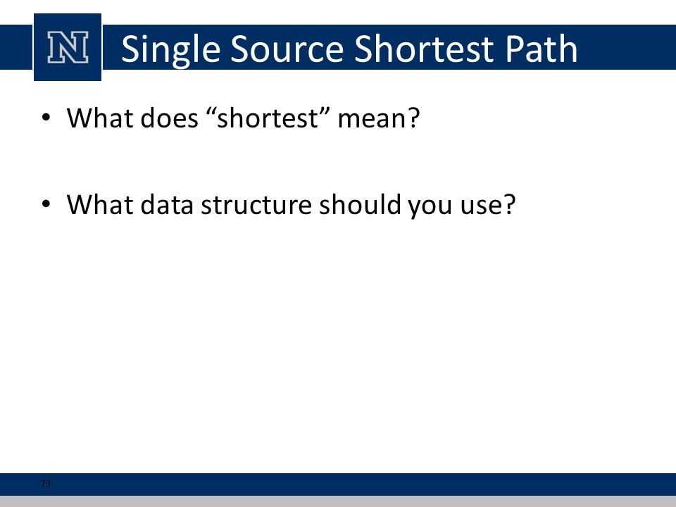 Single Source Shortest Path What does shortest mean What data structure should you use 73