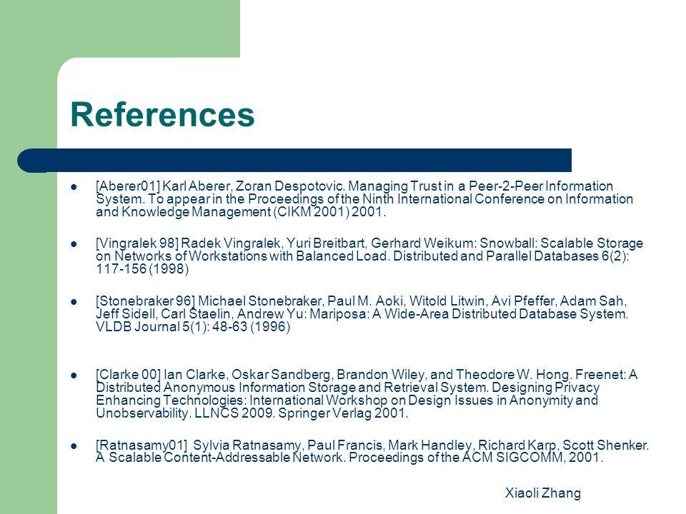 Xiaoli Zhang References [Aberer01] Karl Aberer, Zoran Despotovic.