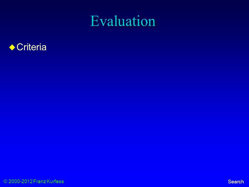 © 2000-2012 Franz Kurfess Search Evaluation  Criteria
