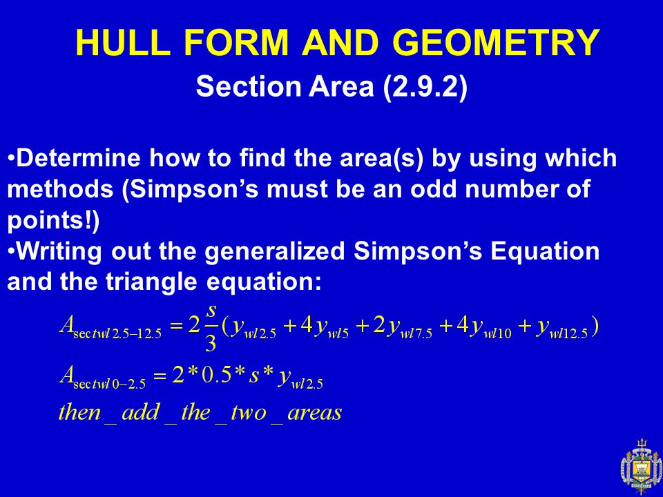 Section Area (2.9.2) Determine how to find the area(s) by using which methods (Simpson's must be an odd number of points!) Writing out the generalized