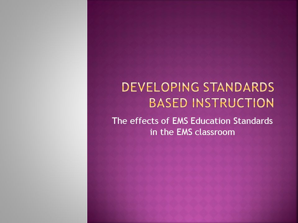 The effects of EMS Education Standards in the EMS classroom