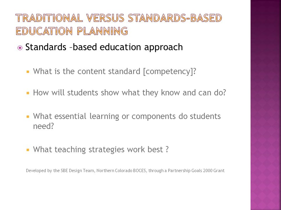  Standards –based education approach  What is the content standard [competency].