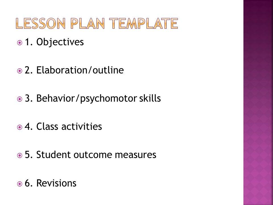  1. Objectives  2. Elaboration/outline  3. Behavior/psychomotor skills  4.