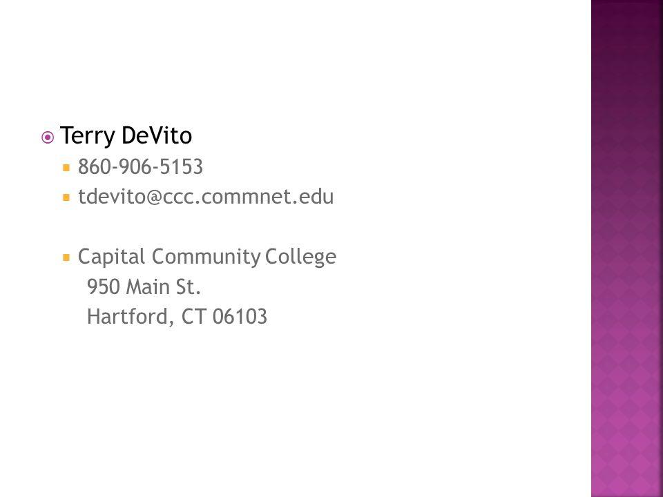  Terry DeVito  860-906-5153  tdevito@ccc.commnet.edu  Capital Community College 950 Main St.