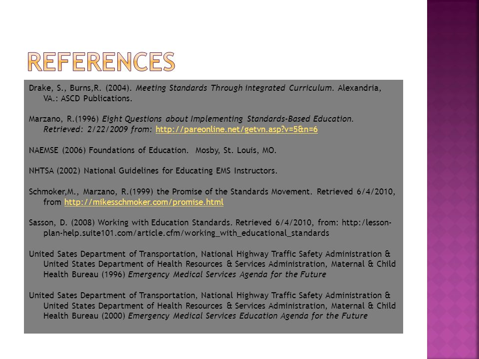 Drake, S., Burns,R. (2004). Meeting Standards Through integrated Curriculum.