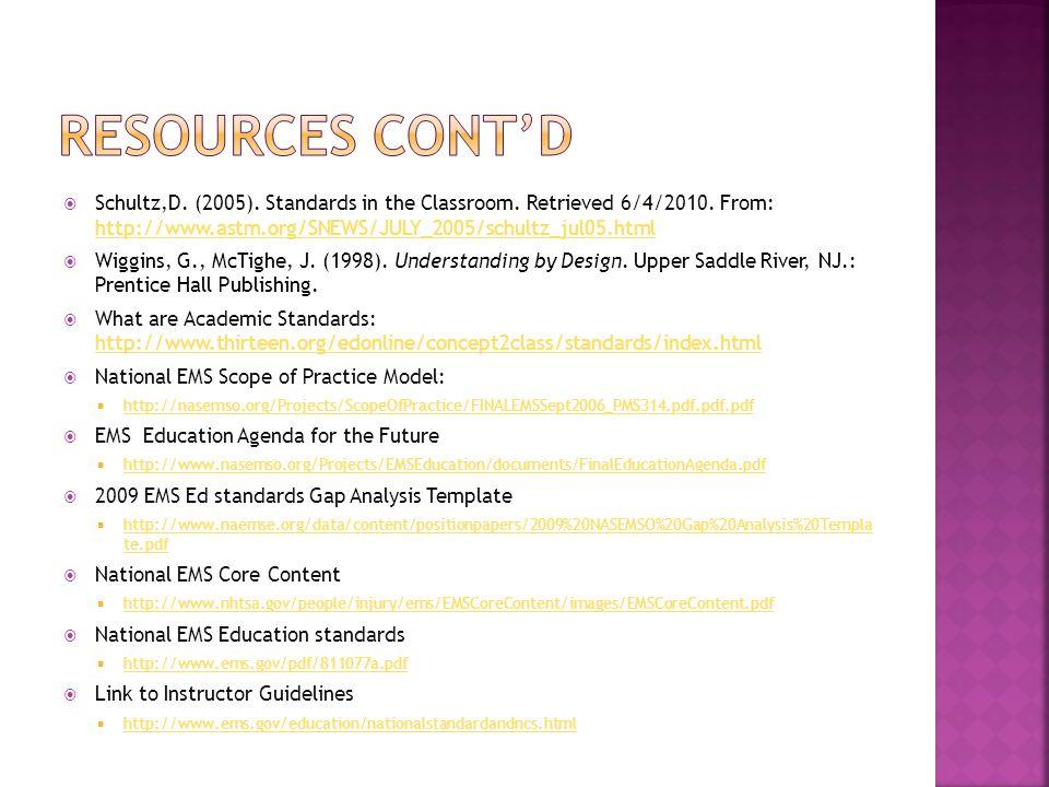 Schultz,D. (2005). Standards in the Classroom.