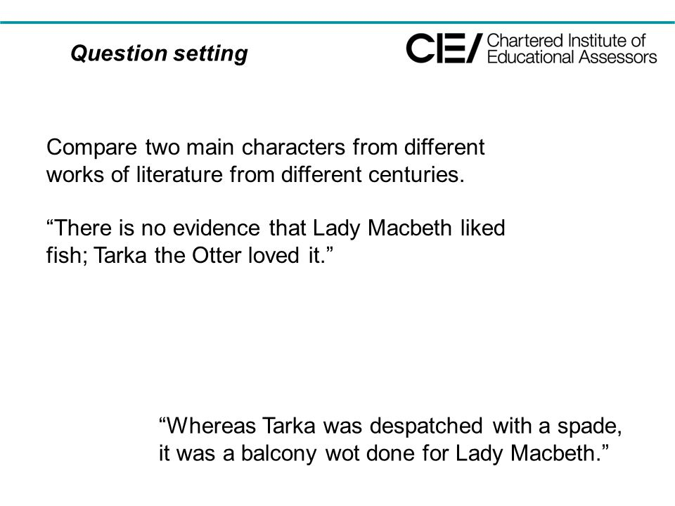 Question setting Compare two main characters from different works of literature from different centuries.