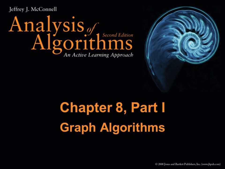 Chapter 8, Part I Graph Algorithms