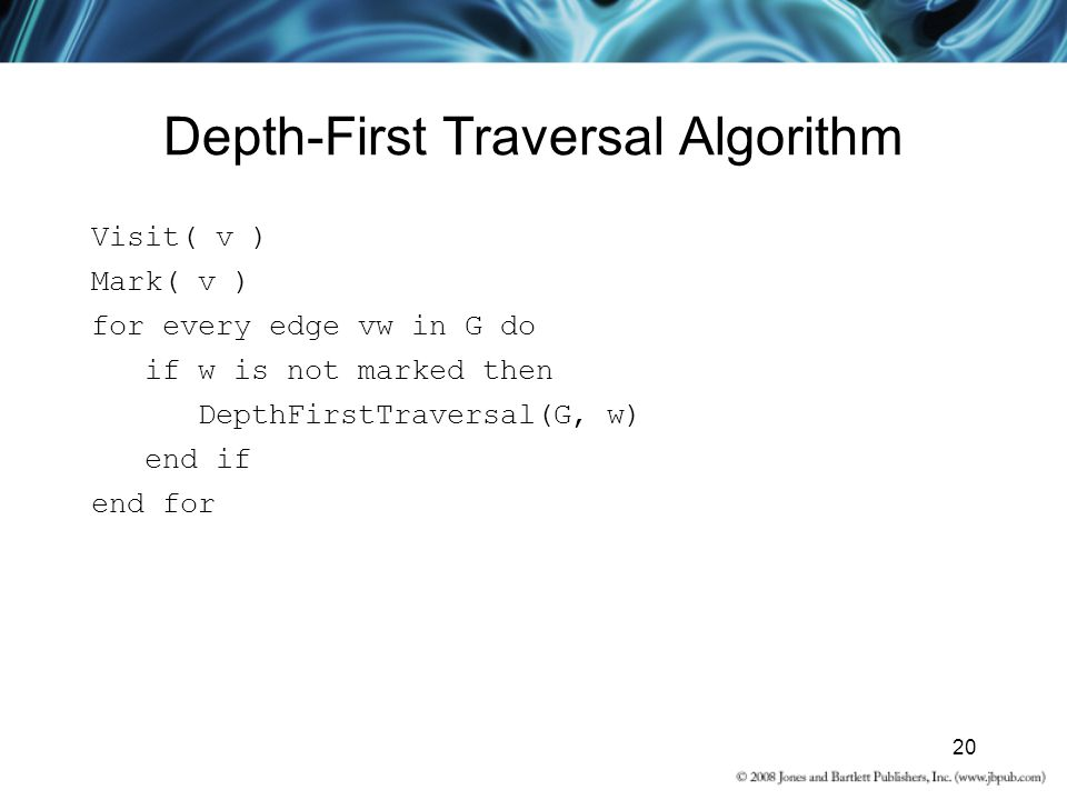 20 Depth-First Traversal Algorithm Visit( v ) Mark( v ) for every edge vw in G do if w is not marked then DepthFirstTraversal(G, w) end if end for