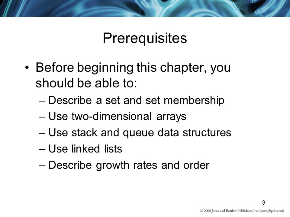 3 Prerequisites Before beginning this chapter, you should be able to: –Describe a set and set membership –Use two-dimensional arrays –Use stack and qu