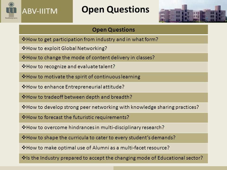 Open Questions  How to get participation from industry and in what form.