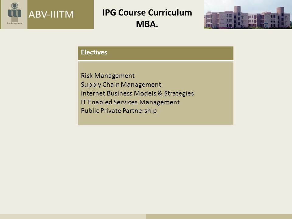 Blending IT and Management in Courses  Semester I-VI contain courses from Technical and Management Core  Semesters VI-VIII (Both MBA and Mtech) contain subjects of broader interests to both groups  Common classes enhance sharing of ideas and issues  Encouragement to projects with technical and management components in diverse groups  Every student has hands-on projects in technical domain and case studies from management domain  Encouragement and conduct of courses like Technology and Project Management in an inter-disciplinary manner for thought provocation  Peer-networking further promotes idea fusion  Simultaneous existence of fraternity members at various fronts with discussions and deliberations results in knowledge development and sharing