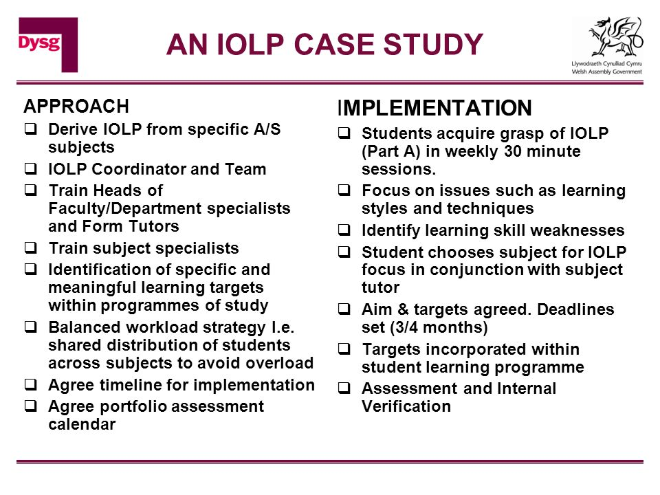 AN IOLP CASE STUDY APPROACH  Derive IOLP from specific A/S subjects  IOLP Coordinator and Team  Train Heads of Faculty/Department specialists and F