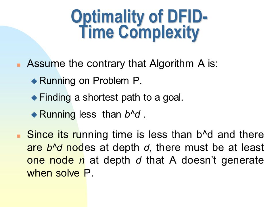 n Assume the contrary that Algorithm A is: u Running on Problem P.