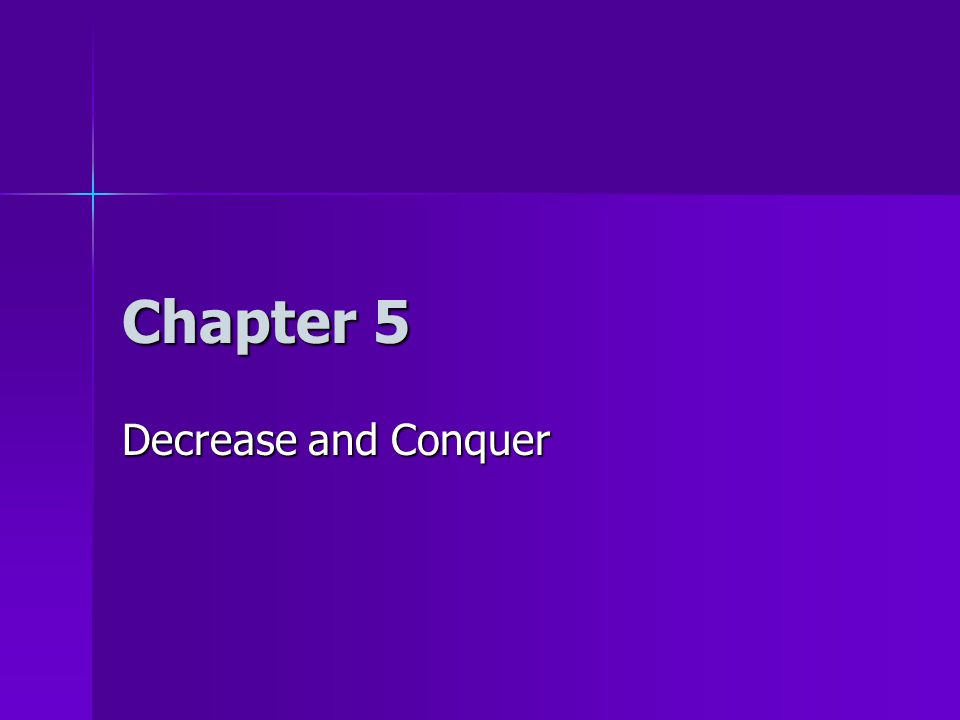 Chapter 5 Decrease and Conquer
