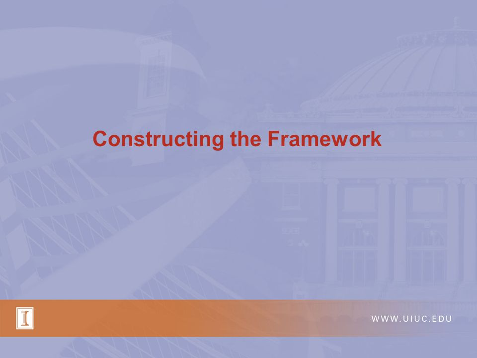 Constructing the Framework
