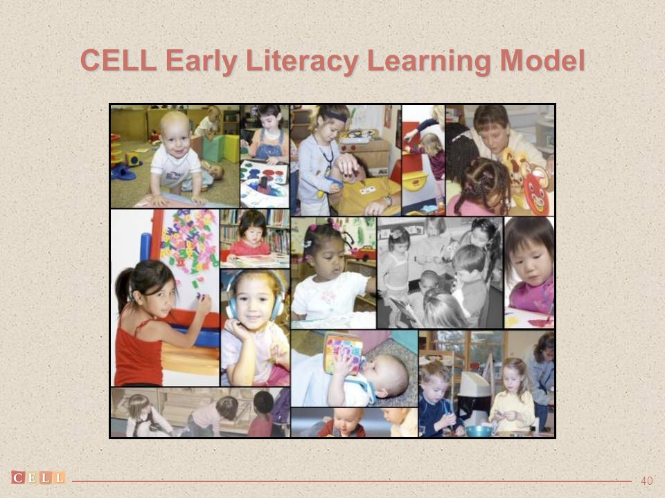 40 CELL Early Literacy Learning Model