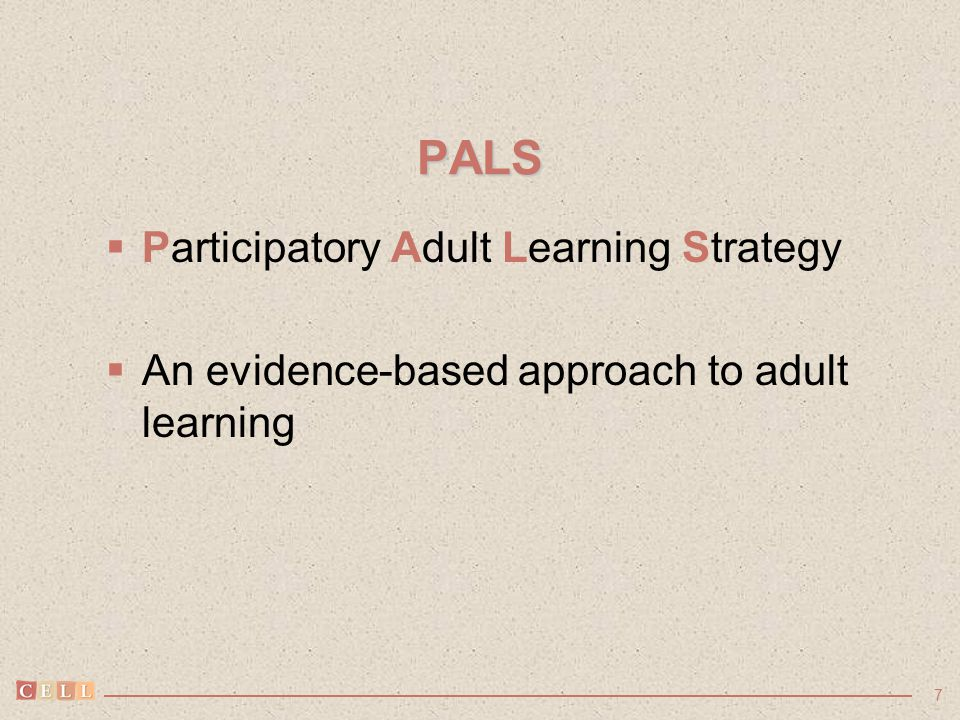 7 PALS  Participatory Adult Learning Strategy  An evidence-based approach to adult learning