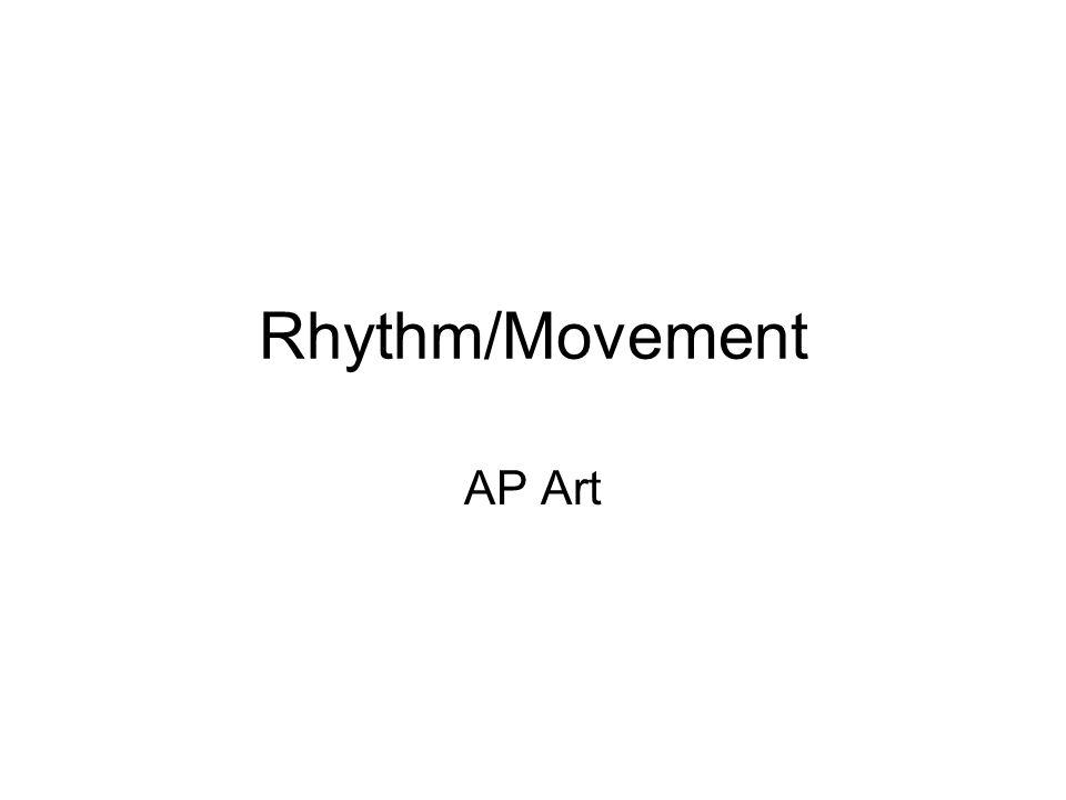 Rhythm/Movement AP Art